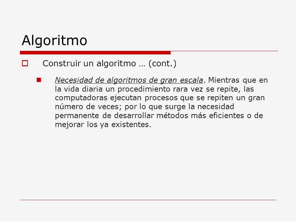 Algoritmo Construir un algoritmo … (cont.)