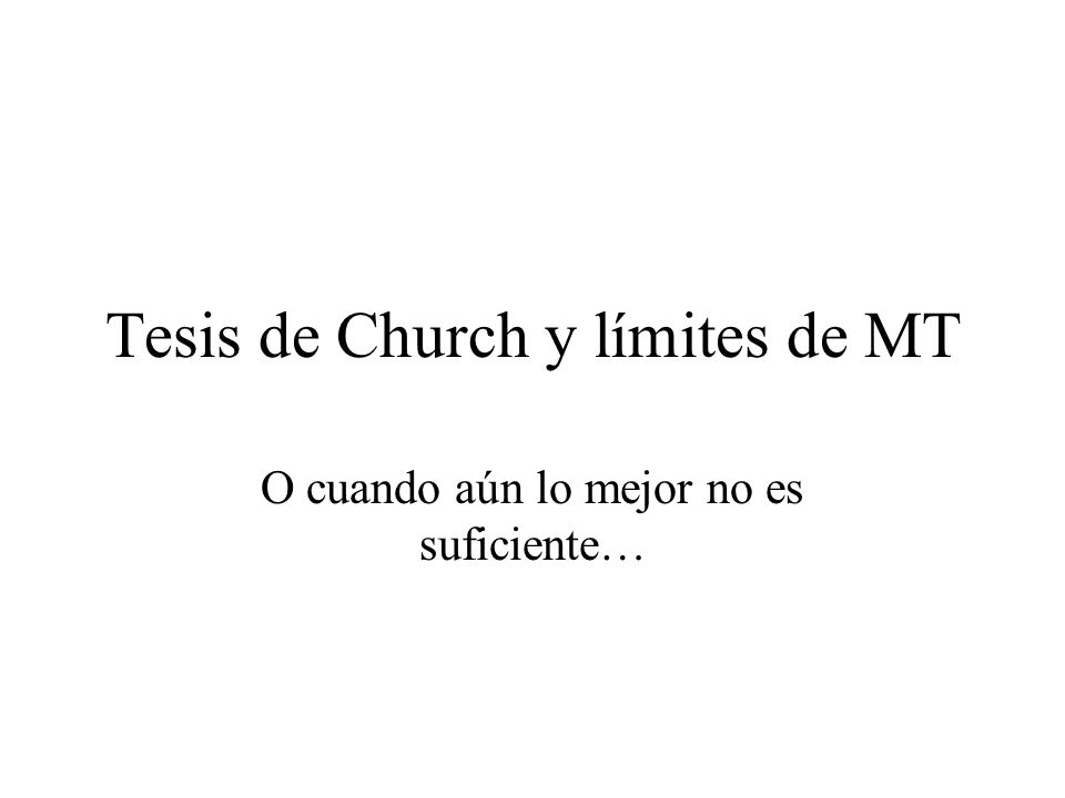 Tesis de Church y límites de MT