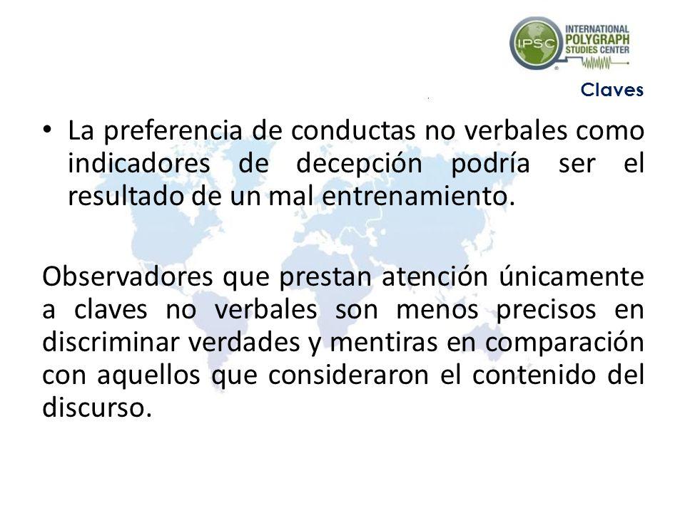 Claves La preferencia de conductas no verbales como indicadores de decepción podría ser el resultado de un mal entrenamiento.
