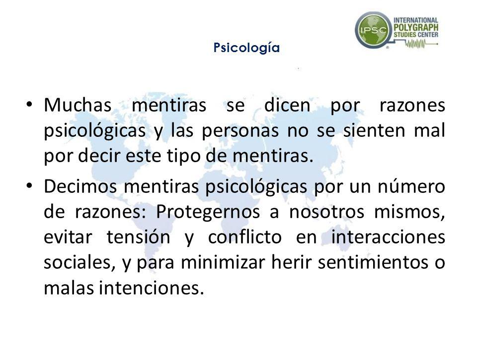 Psicología Muchas mentiras se dicen por razones psicológicas y las personas no se sienten mal por decir este tipo de mentiras.