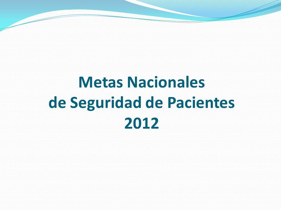 Metas Nacionales de Seguridad de Pacientes 2012