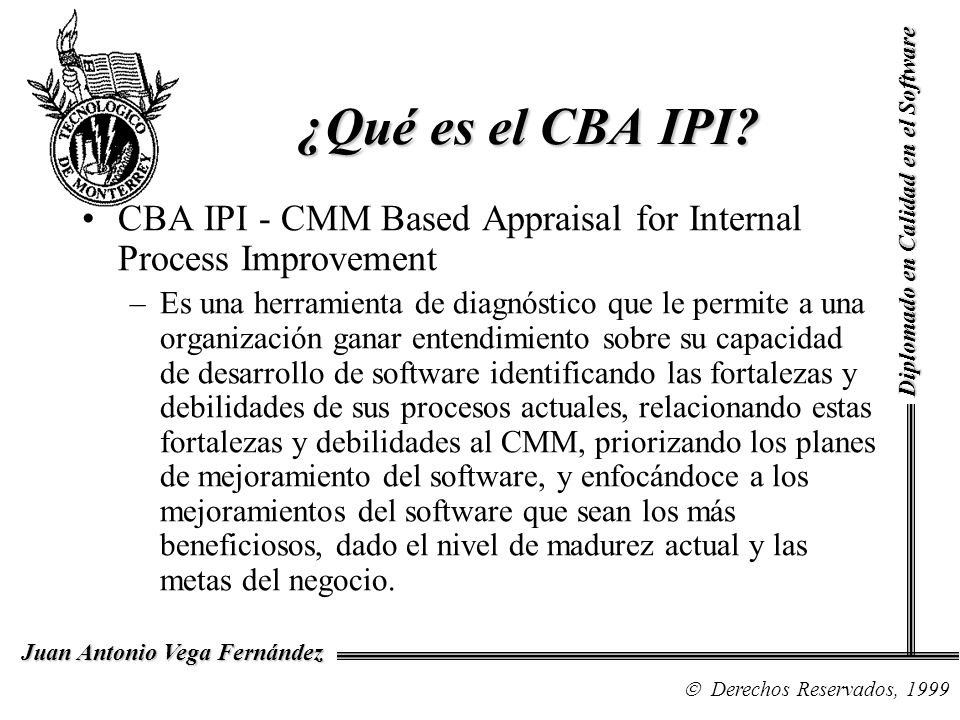 ¿Qué es el CBA IPI Diplomado en Calidad en el Software. CBA IPI - CMM Based Appraisal for Internal Process Improvement.