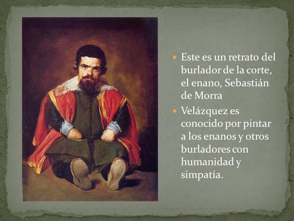 Este es un retrato del burlador de la corte, el enano, Sebastián de Morra