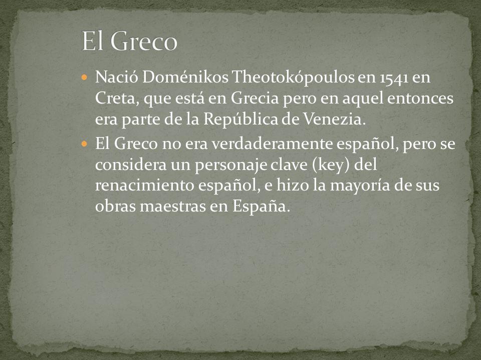 El Greco Nació Doménikos Theotokópoulos en 1541 en Creta, que está en Grecia pero en aquel entonces era parte de la República de Venezia.
