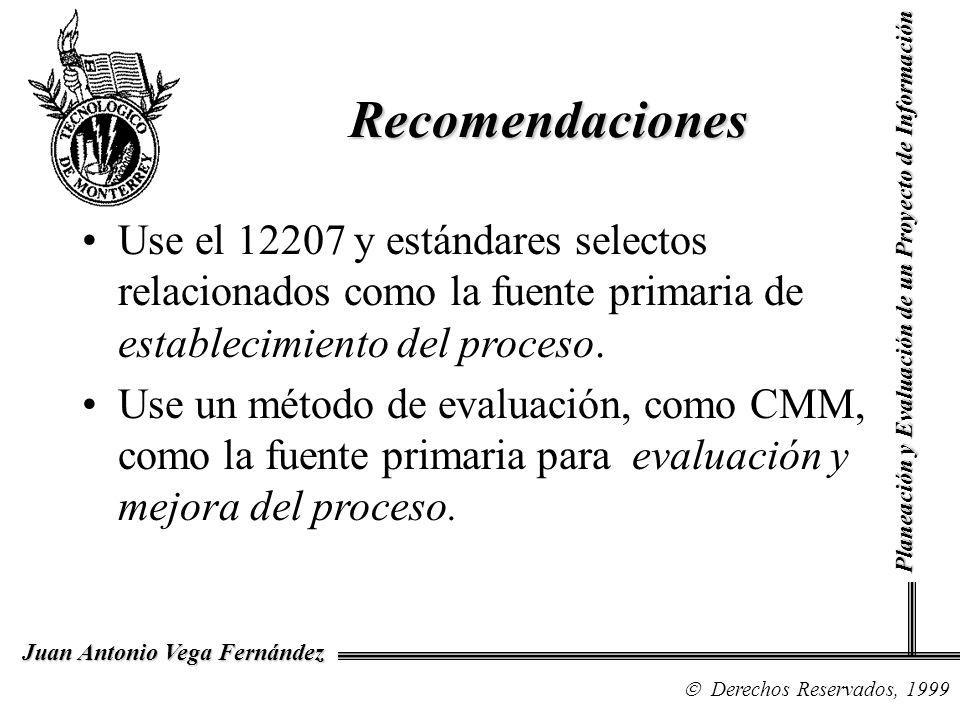 Recomendaciones Use el 12207 y estándares selectos relacionados como la fuente primaria de establecimiento del proceso.