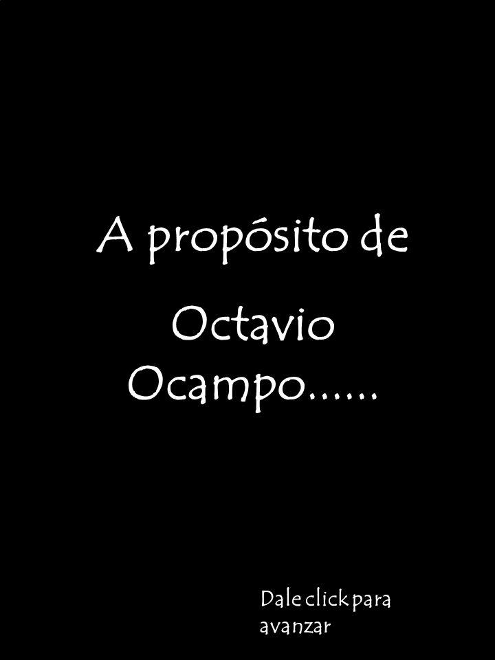 A propósito de Octavio Ocampo......