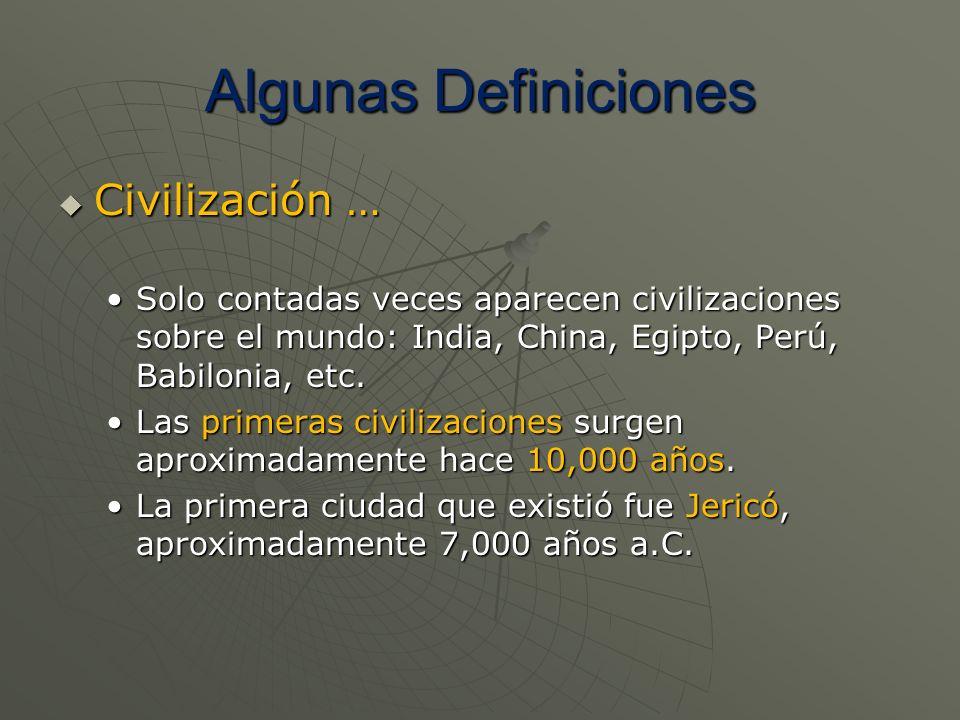 Algunas Definiciones Civilización …