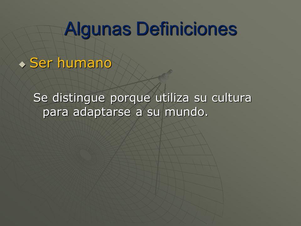 Algunas Definiciones Ser humano