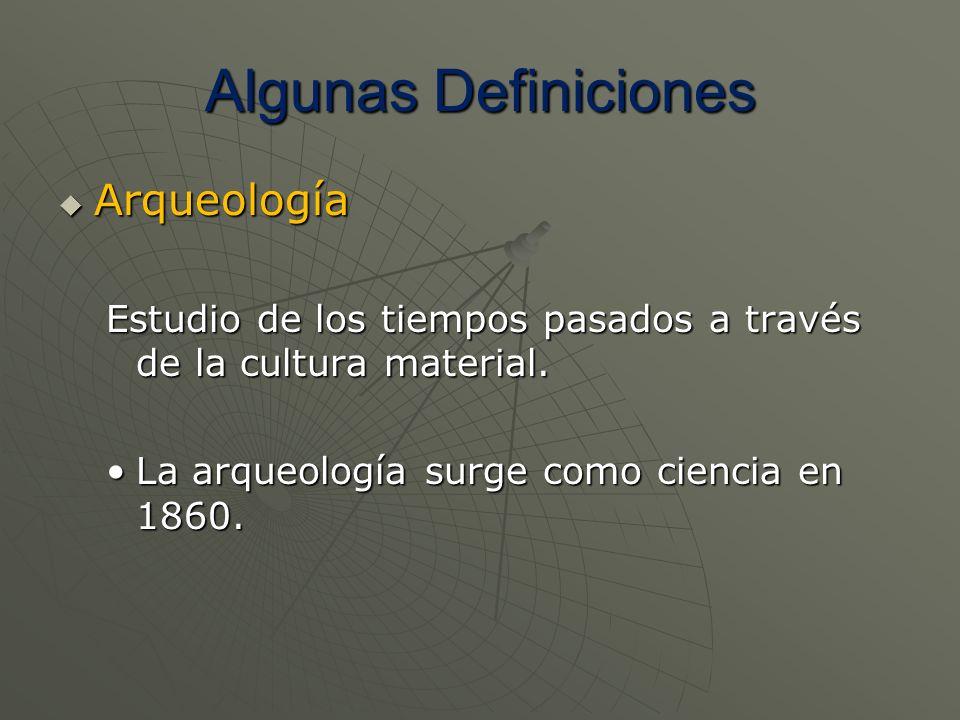 Algunas Definiciones Arqueología