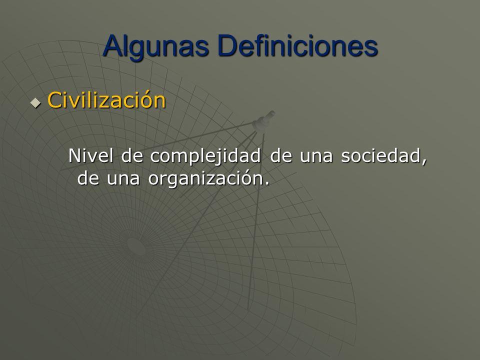 Algunas Definiciones Civilización