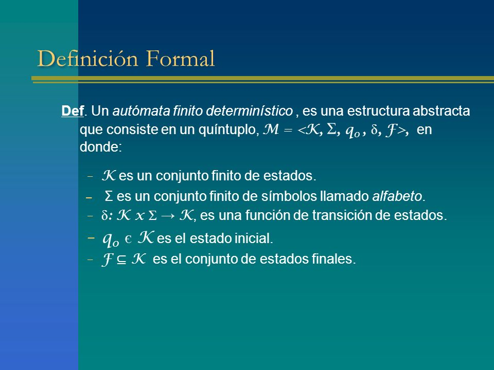 Definición Formal q0 є K es el estado inicial.