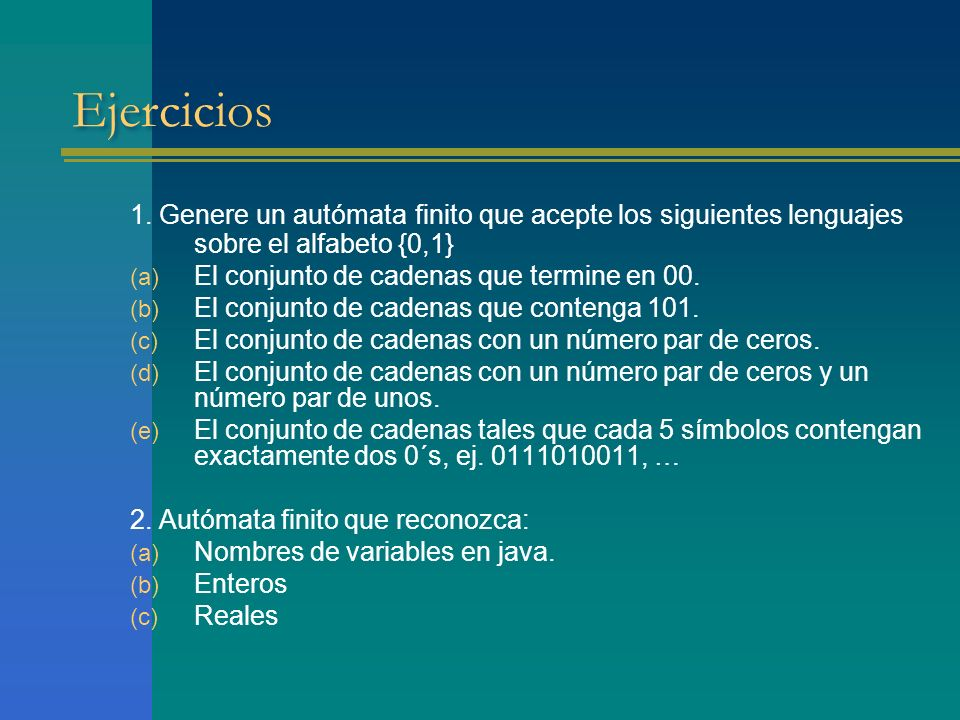 Ejercicios1. Genere un autómata finito que acepte los siguientes lenguajes sobre el alfabeto {0,1} El conjunto de cadenas que termine en 00.