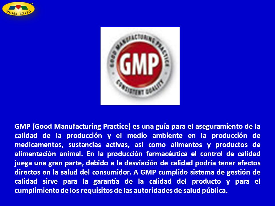 GMP (Good Manufacturing Practice) es una guía para el aseguramiento de la calidad de la producción y el medio ambiente en la producción de medicamentos, sustancias activas, así como alimentos y productos de alimentación animal.