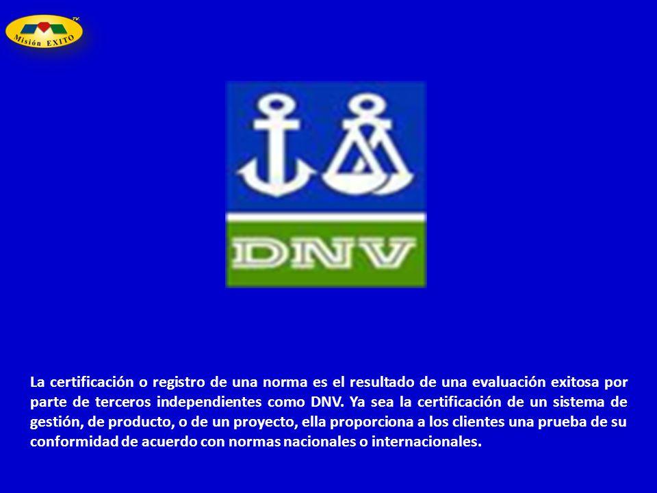 La certificación o registro de una norma es el resultado de una evaluación exitosa por parte de terceros independientes como DNV.