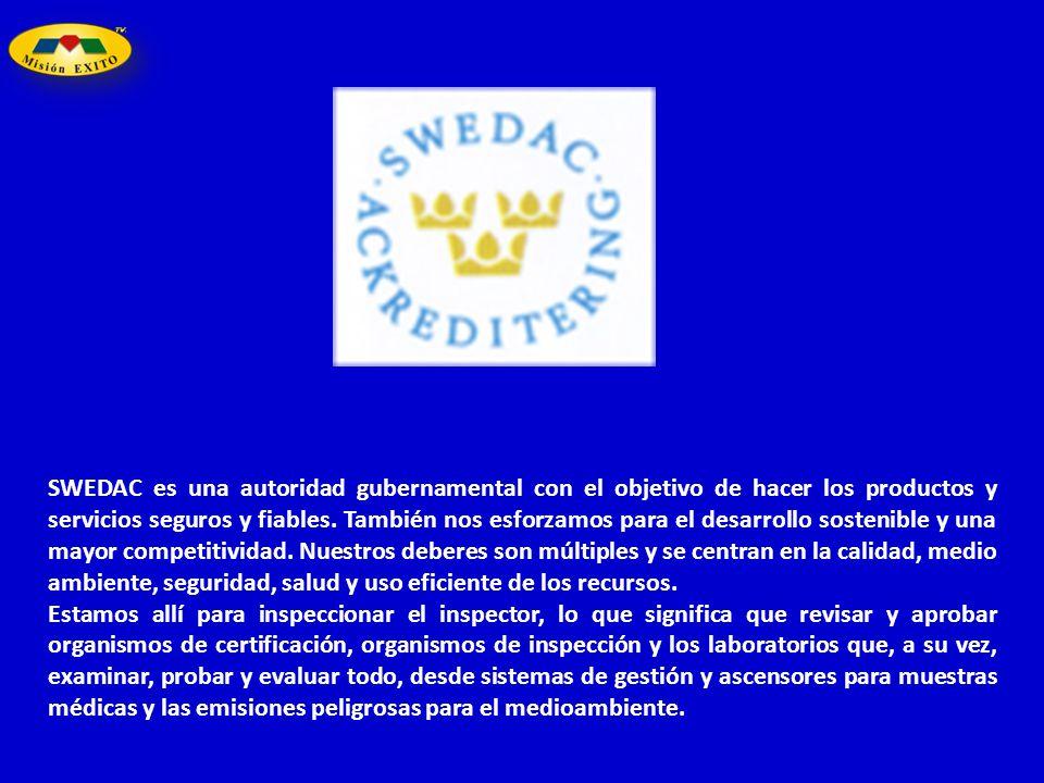 SWEDAC es una autoridad gubernamental con el objetivo de hacer los productos y servicios seguros y fiables. También nos esforzamos para el desarrollo sostenible y una mayor competitividad. Nuestros deberes son múltiples y se centran en la calidad, medio ambiente, seguridad, salud y uso eficiente de los recursos.