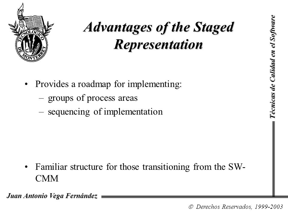Advantages of the Staged Representation