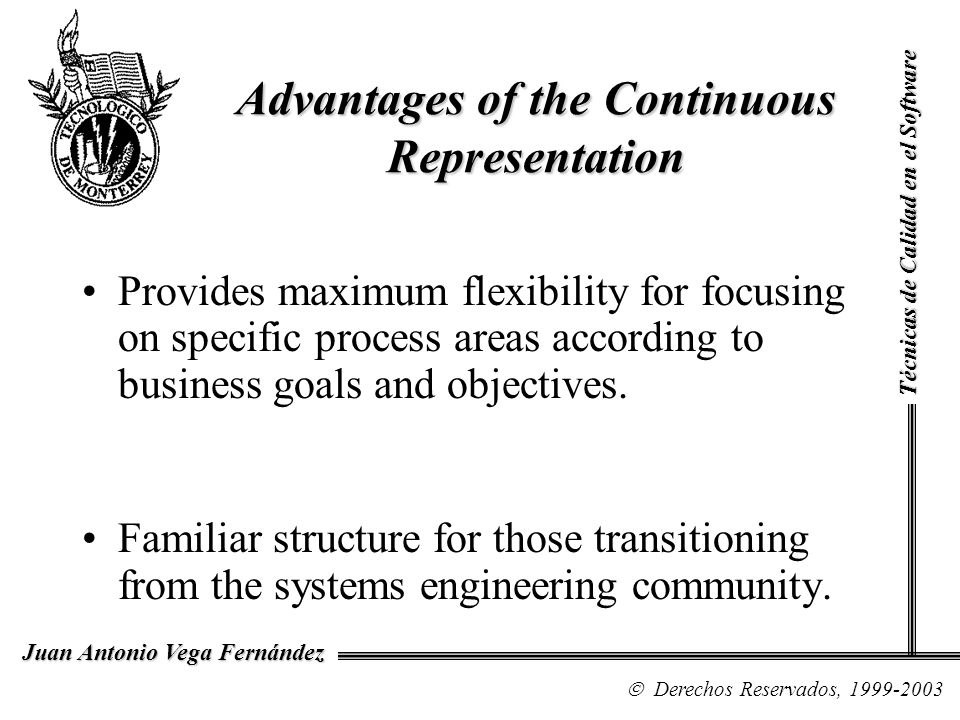 Advantages of the Continuous Representation
