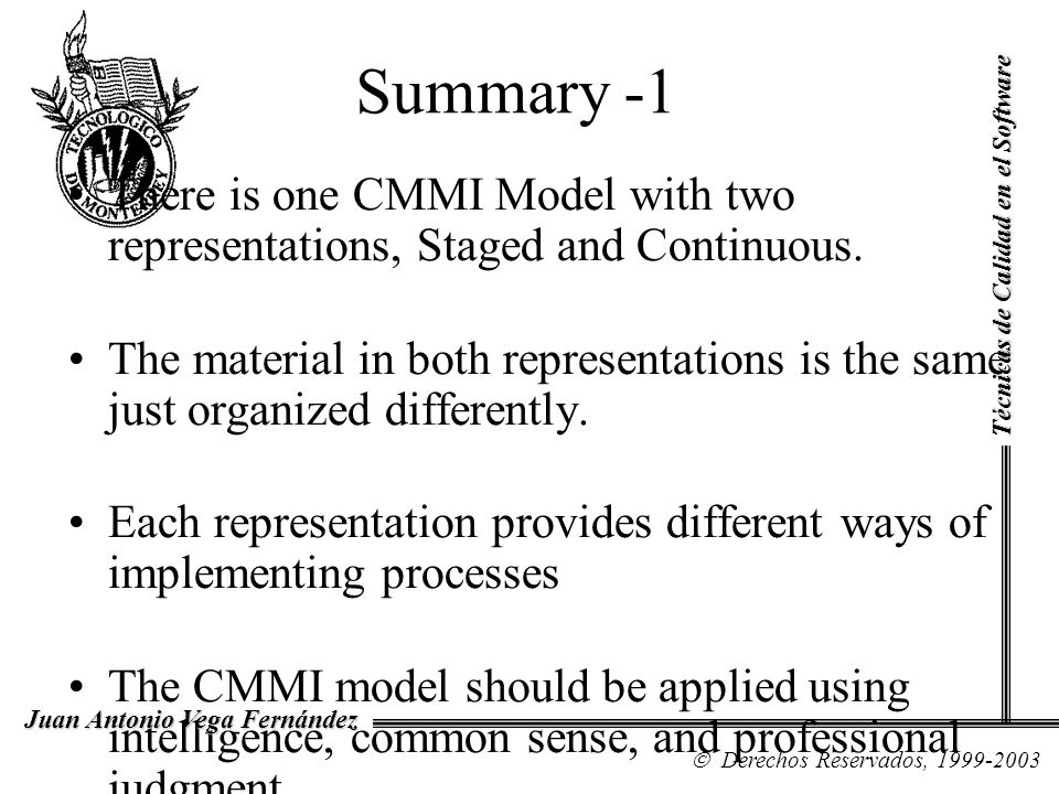 Summary -1There is one CMMI Model with two representations, Staged and Continuous.