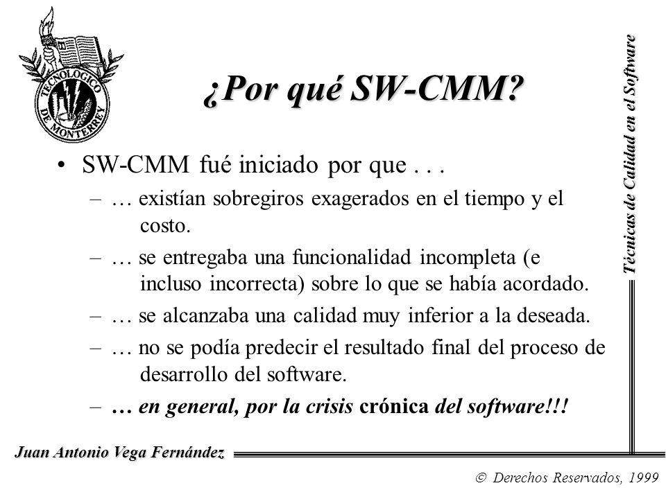 ¿Por qué SW-CMM SW-CMM fué iniciado por que . . .