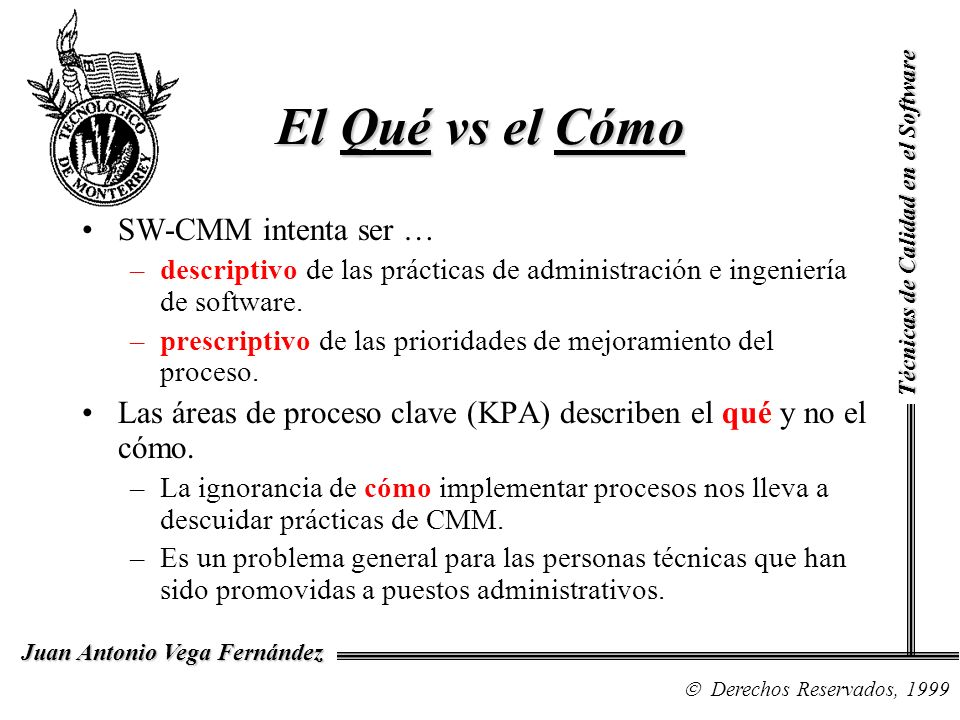 El Qué vs el Cómo SW-CMM intenta ser …