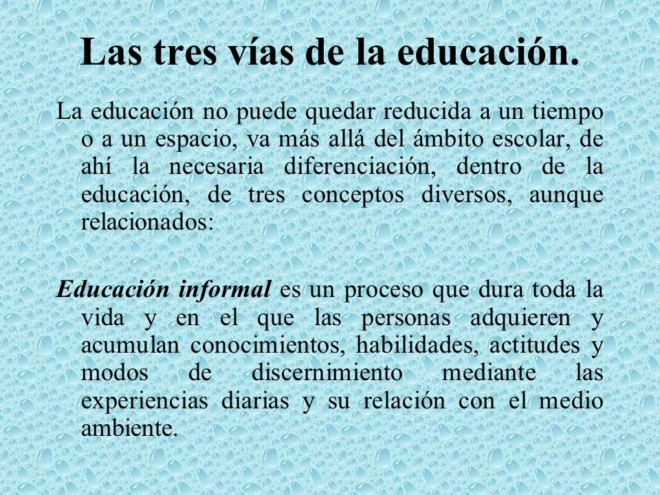 Las tres vías de la educación.