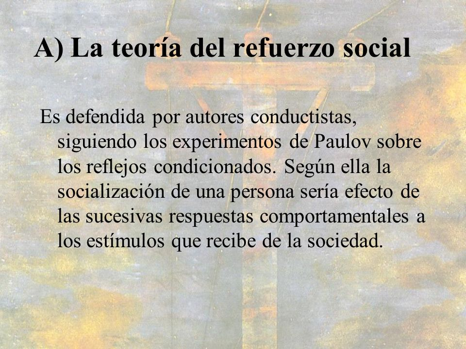 A) La teoría del refuerzo social