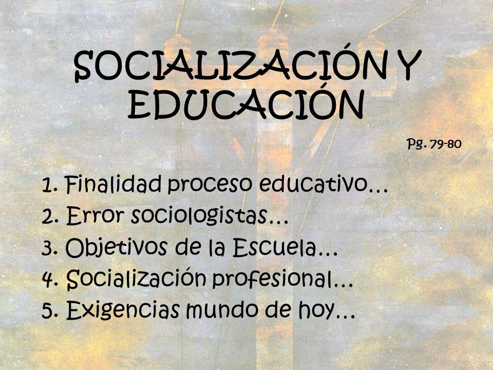 SOCIALIZACIÓN Y EDUCACIÓN
