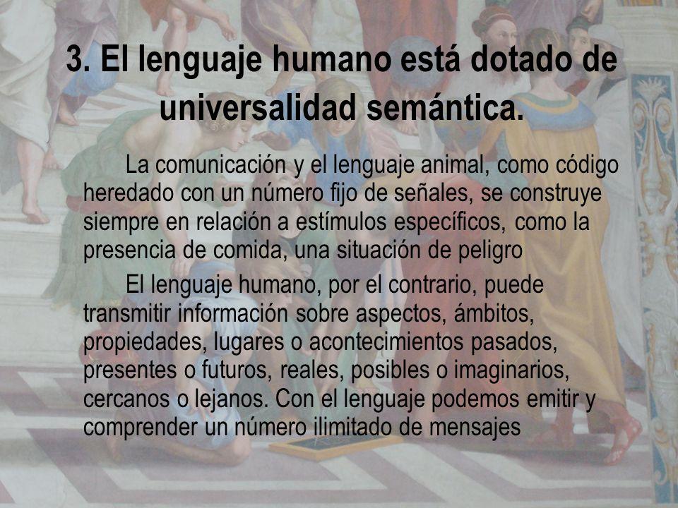 3. El lenguaje humano está dotado de universalidad semántica.