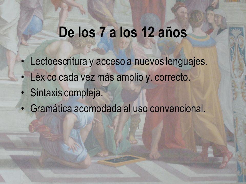 De los 7 a los 12 años Lectoescritura y acceso a nuevos lenguajes.