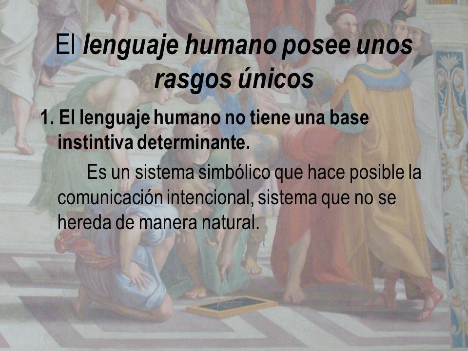 El lenguaje humano posee unos rasgos únicos
