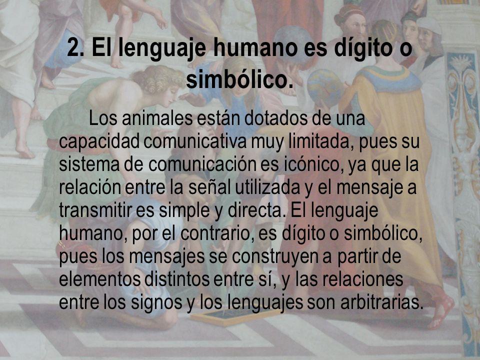 2. El lenguaje humano es dígito o simbólico.
