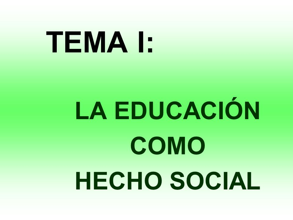 LA EDUCACIÓN COMO HECHO SOCIAL