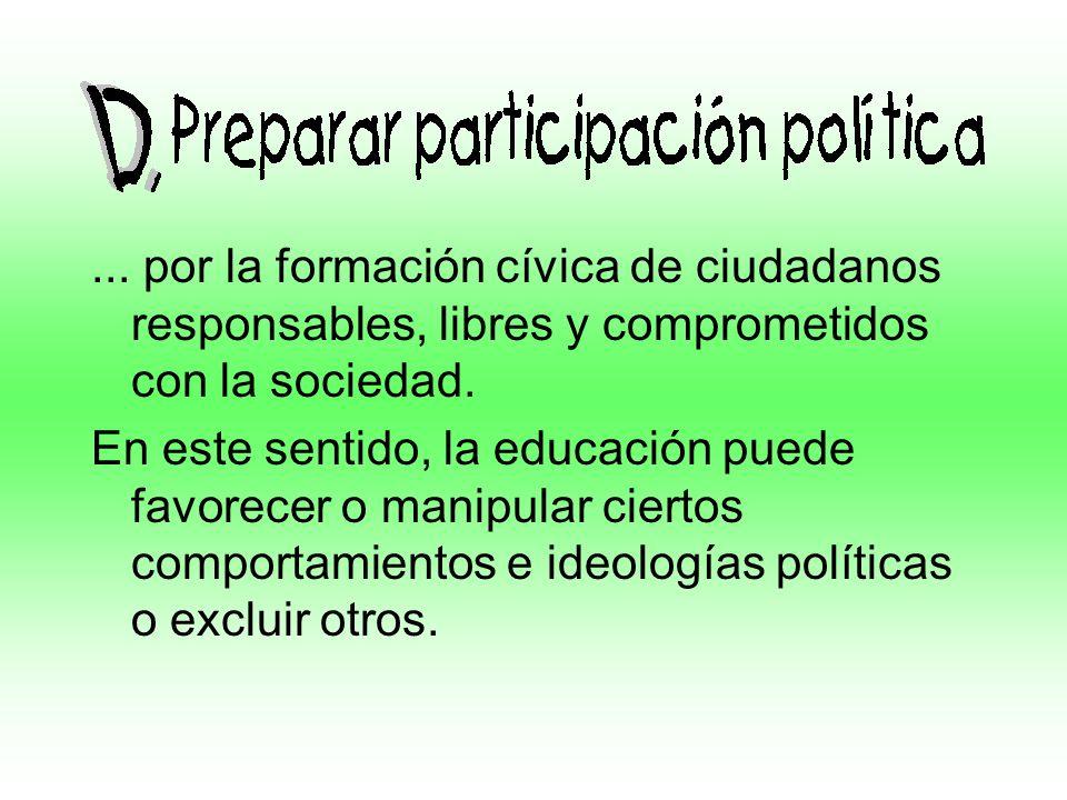 ... por la formación cívica de ciudadanos responsables, libres y comprometidos con la sociedad.