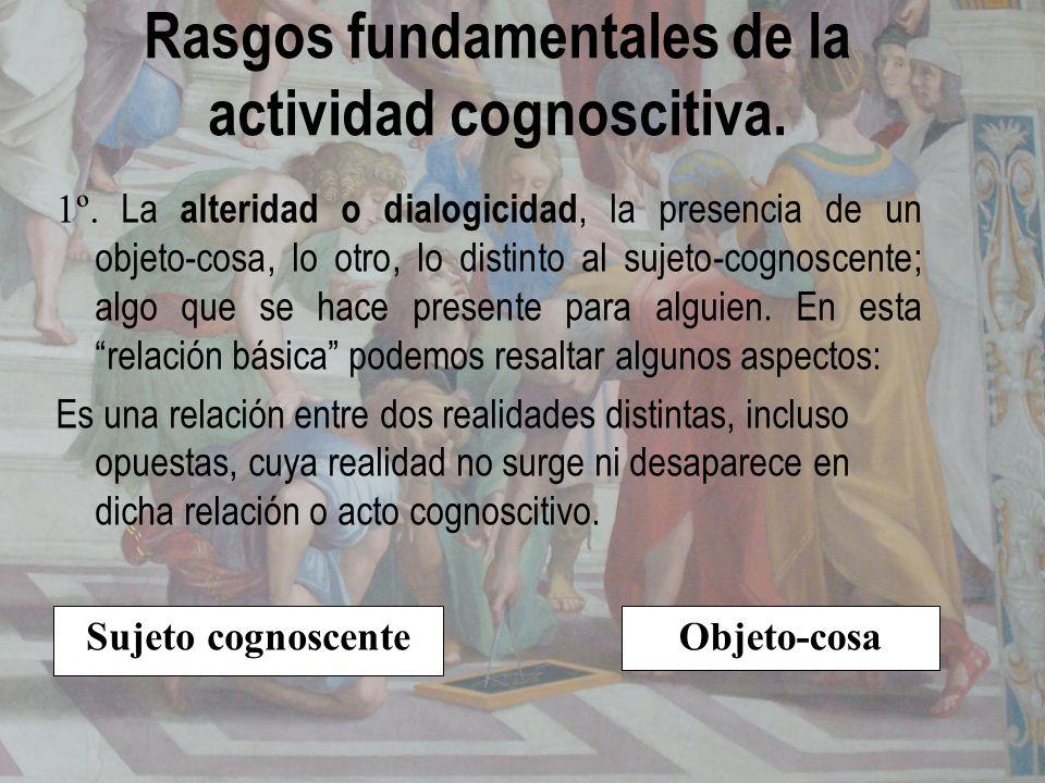 Rasgos fundamentales de la actividad cognoscitiva.