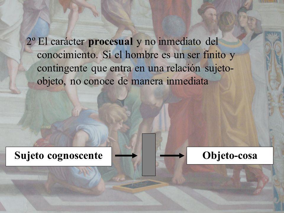 2º El carácter procesual y no inmediato del conocimiento