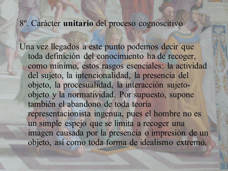 8º. Carácter unitario del proceso cognoscitivo
