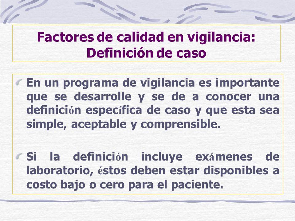 Factores de calidad en vigilancia: Definición de caso
