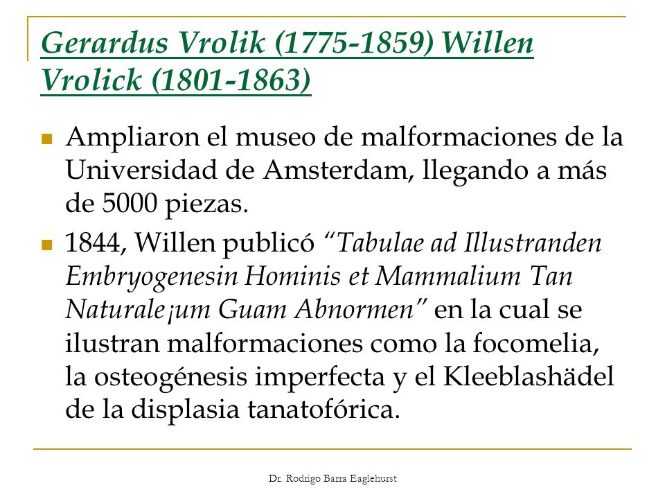 Gerardus Vrolik (1775-1859) Willen Vrolick (1801-1863)