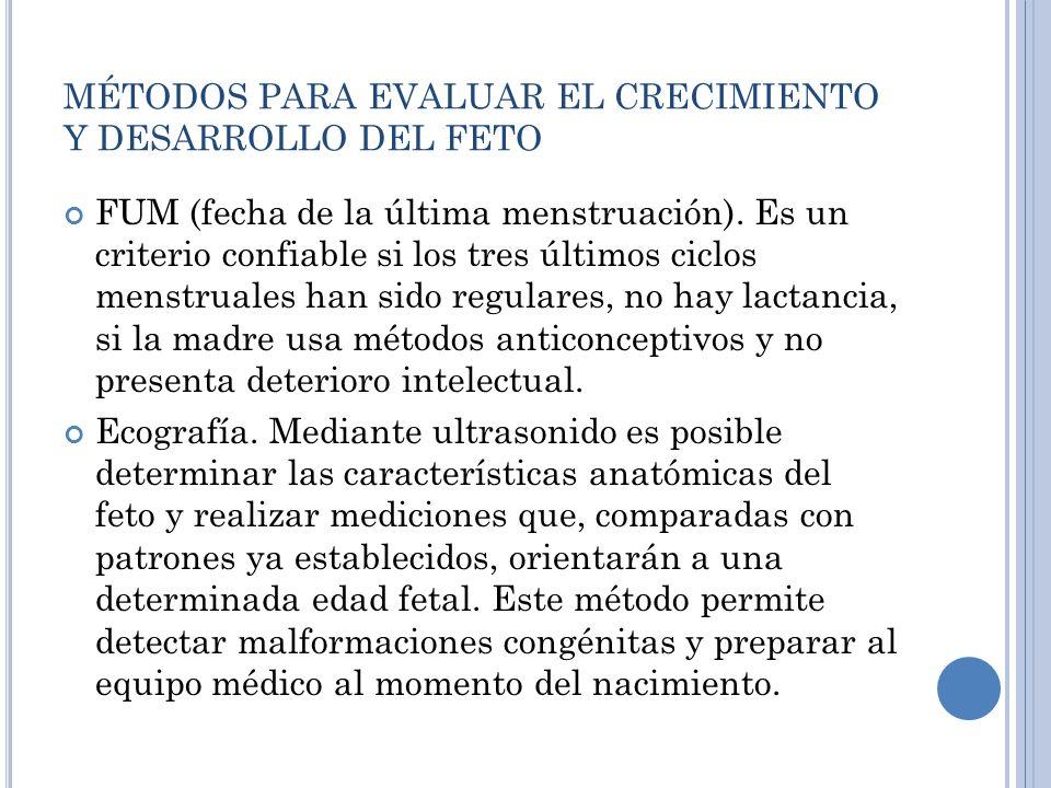 MÉTODOS PARA EVALUAR EL CRECIMIENTO Y DESARROLLO DEL FETO