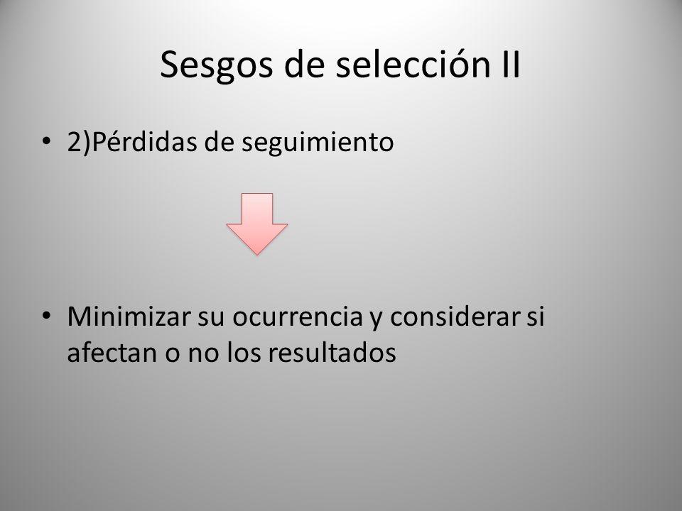 Sesgos de selección II 2)Pérdidas de seguimiento
