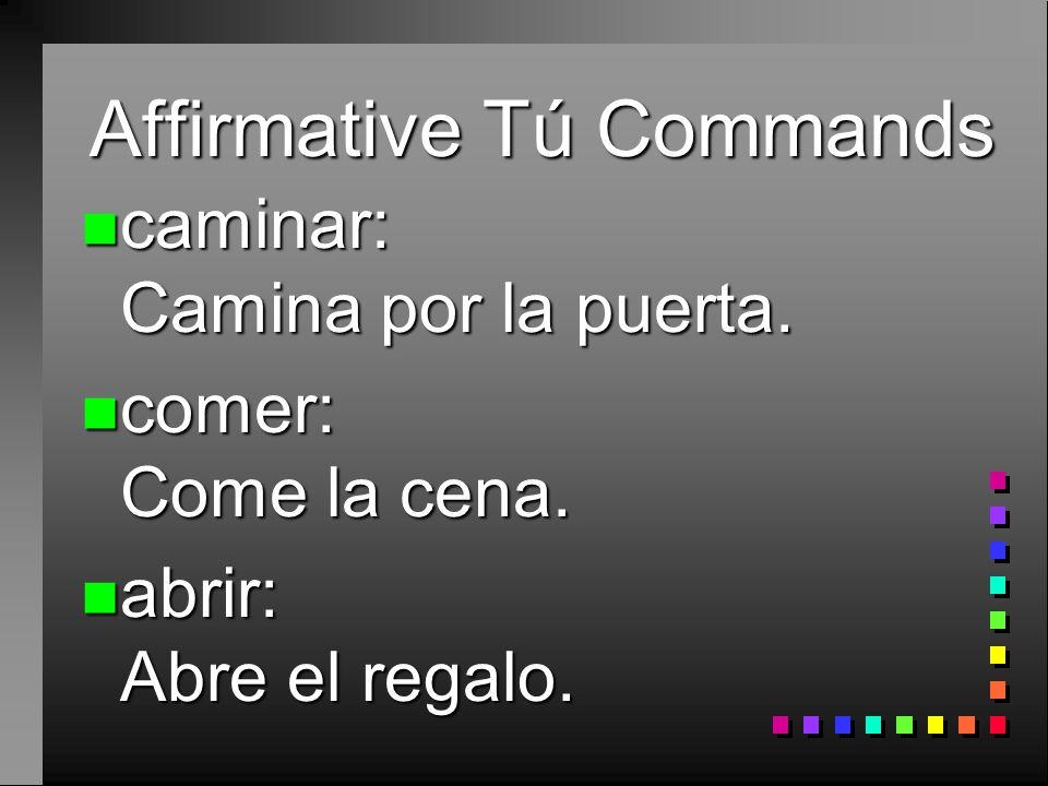 Affirmative Tú Commands