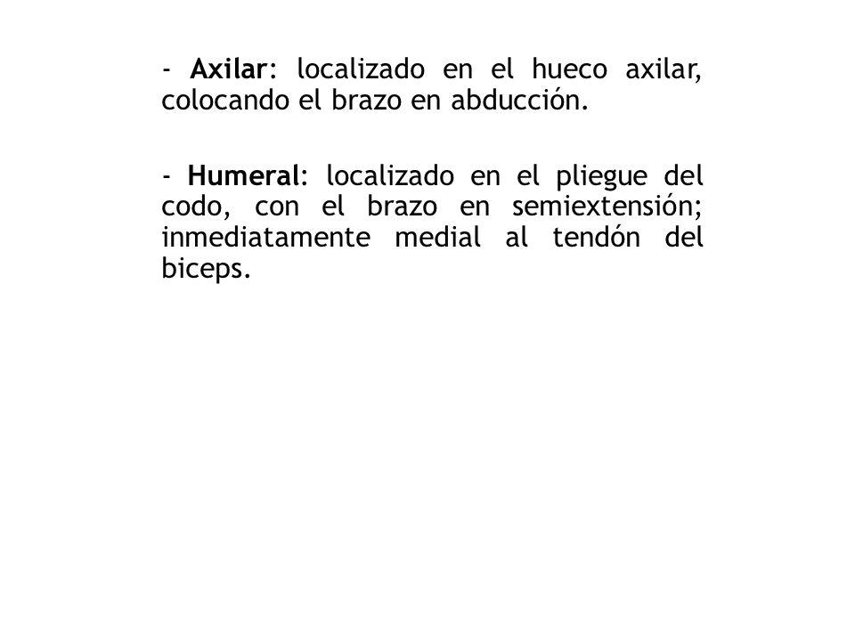 - Axilar: localizado en el hueco axilar, colocando el brazo en abducción.