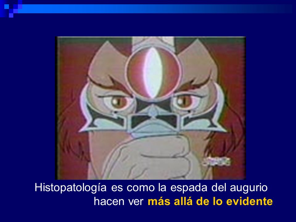 Histopatología es como la espada del augurio