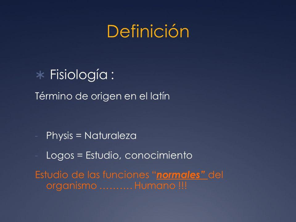 Definición Fisiología : Término de origen en el latín