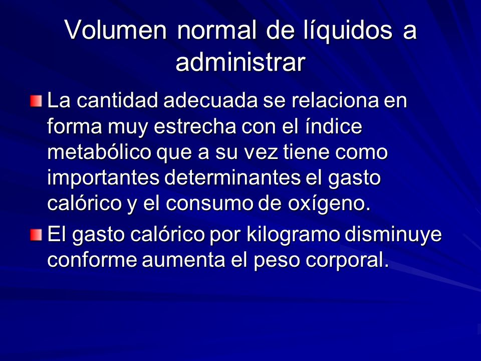 Volumen normal de líquidos a administrar