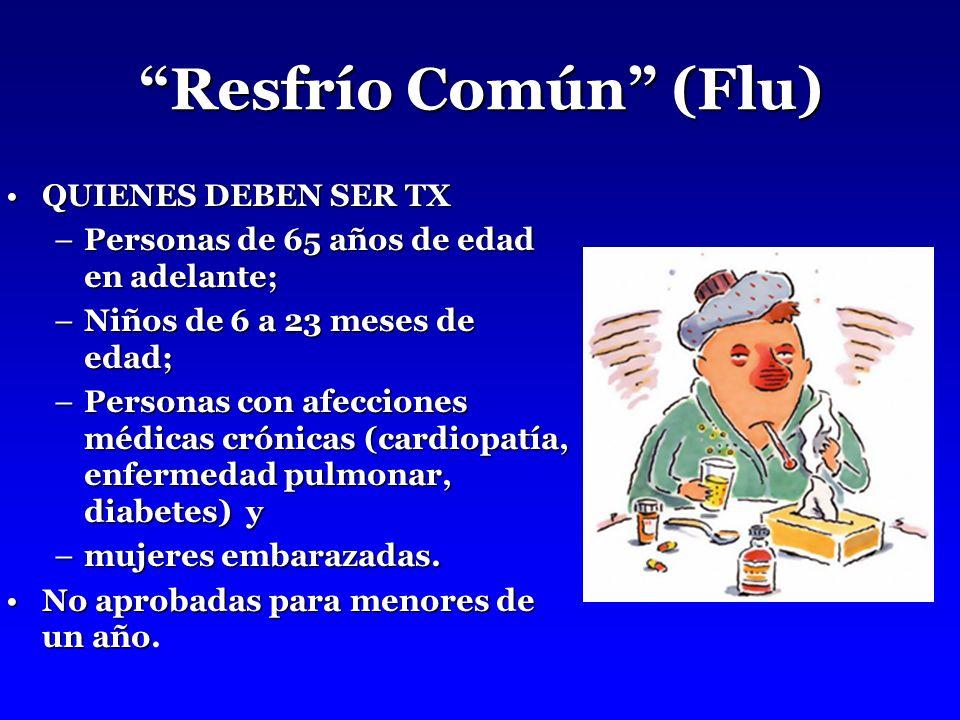 Resfrío Común (Flu) QUIENES DEBEN SER TX