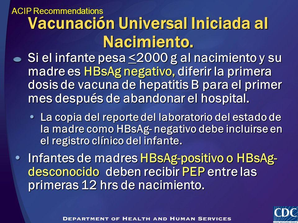 Vacunación Universal Iniciada al Nacimiento.