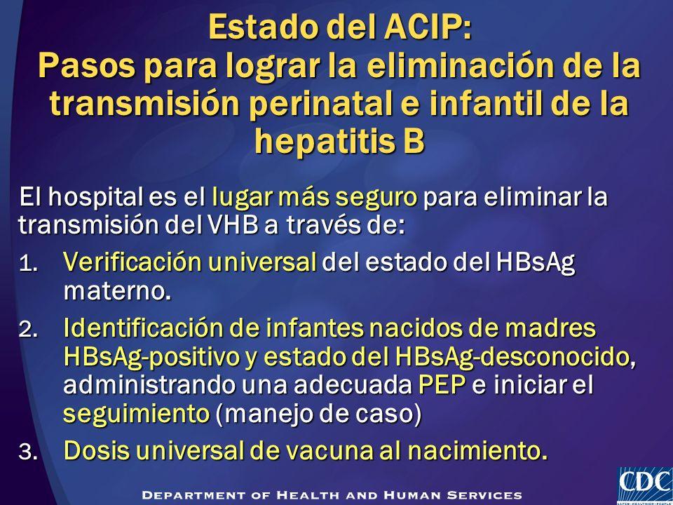 Estado del ACIP: Pasos para lograr la eliminación de la transmisión perinatal e infantil de la hepatitis B