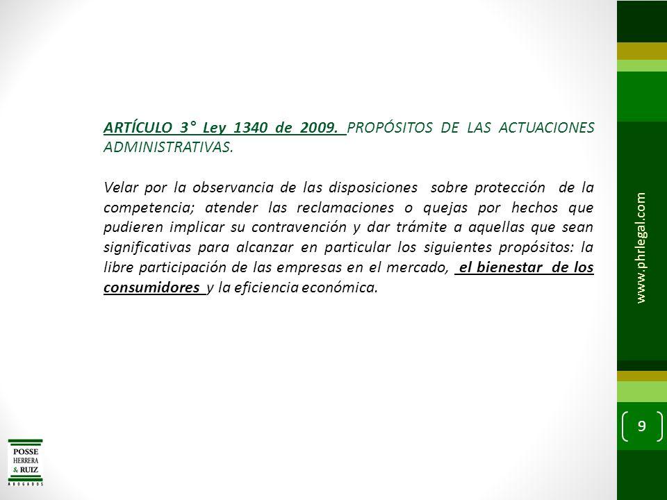 ARTÍCULO 3° Ley 1340 de 2009. PROPÓSITOS DE LAS ACTUACIONES ADMINISTRATIVAS.
