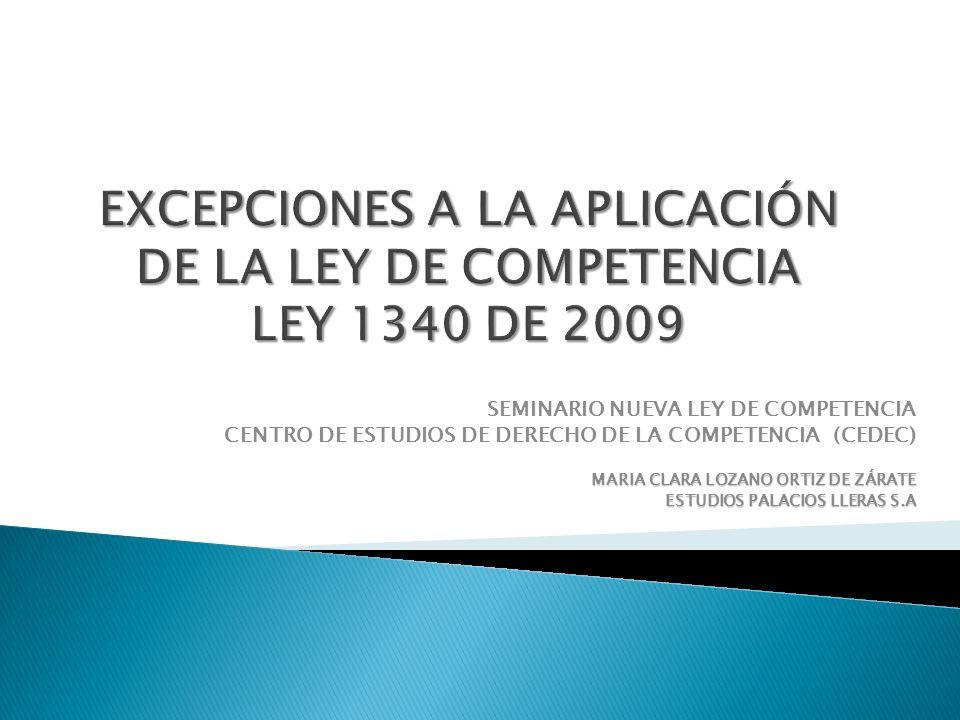 EXCEPCIONES A LA APLICACIÓN DE LA LEY DE COMPETENCIA LEY 1340 DE 2009
